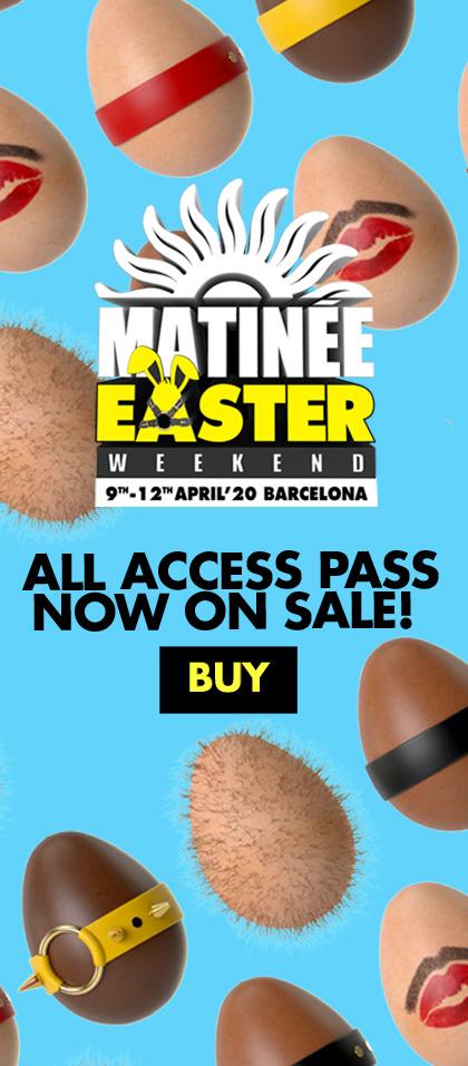 Matinee Easter Weekend Biggest European Spring Gay